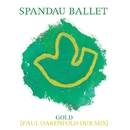 Gold (Paul Oakenfold Dub Mix)/Spandau Ballet