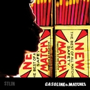 Gasoline & Matches/Stijn