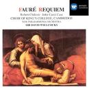 Fauré: Requiem. Pavane/Sir David Willcocks/Robert Chilcott/John Carol Case/Choir of King's College, Cambridge/New Philharmonia Orchestra