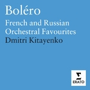 Boléro - French and Russian orchestral favourites/Dmitri Kitayenko