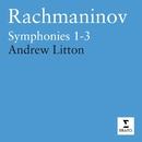 Rachmaninov : Symphonies 1 - 3/Andrew Litton