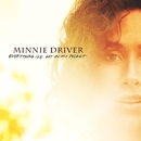Everything I've Got In My Pocket/Minnie Driver