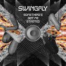 Something's Got Me Started/Swingfly
