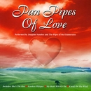 Pan Pipes Songs Of Love/Joaquim Sanchez & Pipes Of The Enamorates