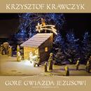 Gore Gwiazda Jezusowi  Koledy Na Goralska Nute/Krzysztof Krawczyk
