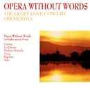 Opera Without Words/Geoff Love & His Orchestra