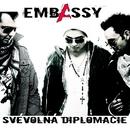 Svevolna diplomacie/Embassy