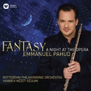 Fantasy - A Night at the Opera/Emmanuel Pahud/Rotterdam Philharmonic Orchestra/Yannick Nézet-Séguin/Juliette Hurel