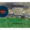 Zapotek und die strafende Hand - Der erste Fall (Gekürzte Fassung)/Claudia Rusch