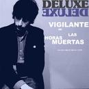 Vigilante De Las Horas Muertas/Deluxe