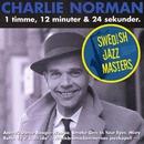 Swedish jazz Masters: Charlie Norman - 1 Timme, 12 Minuter Och 30 Sekunder/Charlie Norman