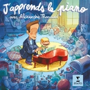 J'apprends le piano, avec Alexandre Tharaud/J'apprends le piano, avec Alexandre Tharaud