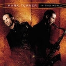 In This World/Mark Turner