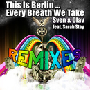 This Is Berlin ... Every Breath We Take (feat. Sarah Stay) (Remixes)/Sven & Olav