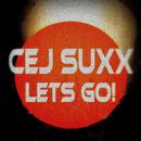 Lets Go! (Remixes)/CEJ Suxx