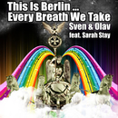 This Is Berlin... Every Breath We Take (feat. Sarah Stay) (Remixes)/Sven & Olav
