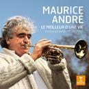 Le meilleur d'une vie/Maurice André