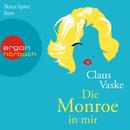 Die Monroe in mir (Ungekürzte Fassung)/Claus Vaske