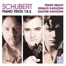 Schubert: Piano Trios Nos 1, 2 & Notturno/Renaud Capuçon