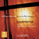 Charpentier: Te Deum, Grand Office des Morts/William Christie