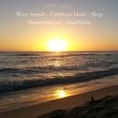 Wave Sounds - Caribbean Island - Sleep - Meeresrauschen - Einschlafen/Bmp-Music