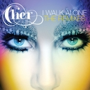 I Walk Alone (Remixes)/Cher