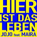 Hier ist das Leben (feat. Maira)/JoJo