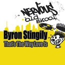 That's The Way Love Is/Byron Stingily