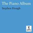The Piano Album/Stephen Hough