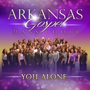You Alone/Arkansas Gospel Mass Choir