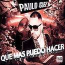 Que Mas Puedo Hacer (Radio Edit)/Paulo Glez
