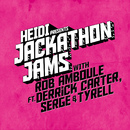 Heidi Presents Jackathon Jams with Rob Amboule feat. Derrick Carter & Serge & Tyrell/Rob Amboule