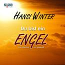 Du bist ein Engel (Radio Version)/Hansi Winter
