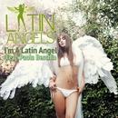 I'm A Latin Angel (feat. Paola Beschin)/Latin Angels