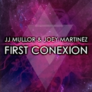 First Conexion/JJ Mullor & Joey Martinez