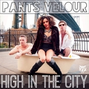 High in the City/Pants Velour