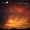 Dreamscapes/Antai