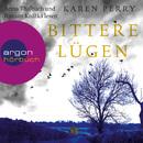 Bittere Lügen (Ungekürzte Fassung)/Karen Perry