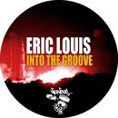 Into The Groove/Eric Louis