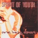 Spirit Of Youth - One King Down/Spirit Of Youth