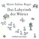 Das Labyrinth der Wörter (Gekürzt)/Marie-Sabine Roger
