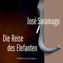 Die Reise des Elefanten (Ungekürzt)/José Saramago