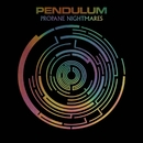 Propane Nightmares (1 track DMD)/Pendulum