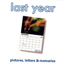 Pictures, Letters and Memories/Last Year