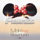 Presumida (feat. Borja Rubio)/Maki