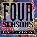 Hope + Glory/The 4 Seasons