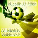 Fussballfieber (Brazil 2014 Mischung)/Minimal Vanessa