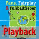 Fans, Fairplay & Fußballfieber (Playback)/Reinhard Horn