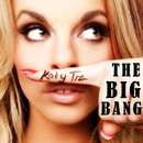 The Big Bang/Katy Tiz