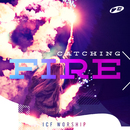 Catching Fire/ICF Worship